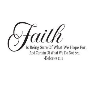 Amazon Com   Hebrews 11 1 Bible Quote Faith Is Being Sure Of What We