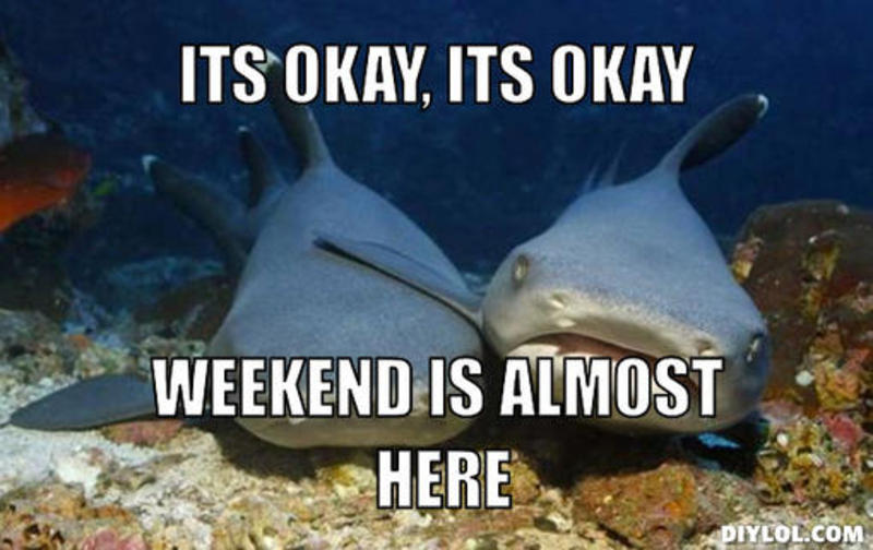 The Weekend Is Almost Here Images   Pictures   Becuo