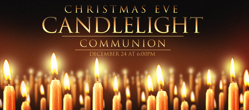 Please Join Us For Our Christmas Eve Communion Service At 6 00 P M
