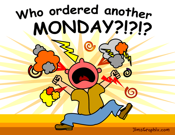 Funny Clip Art  Angry Man Shouting Who Ordered Another Monday
