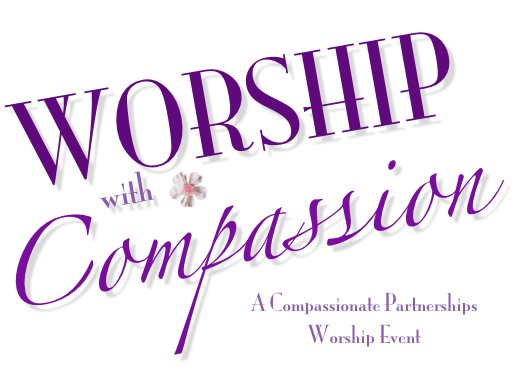 Worship With Compassion   A Compassionate Partnerships Worship Event