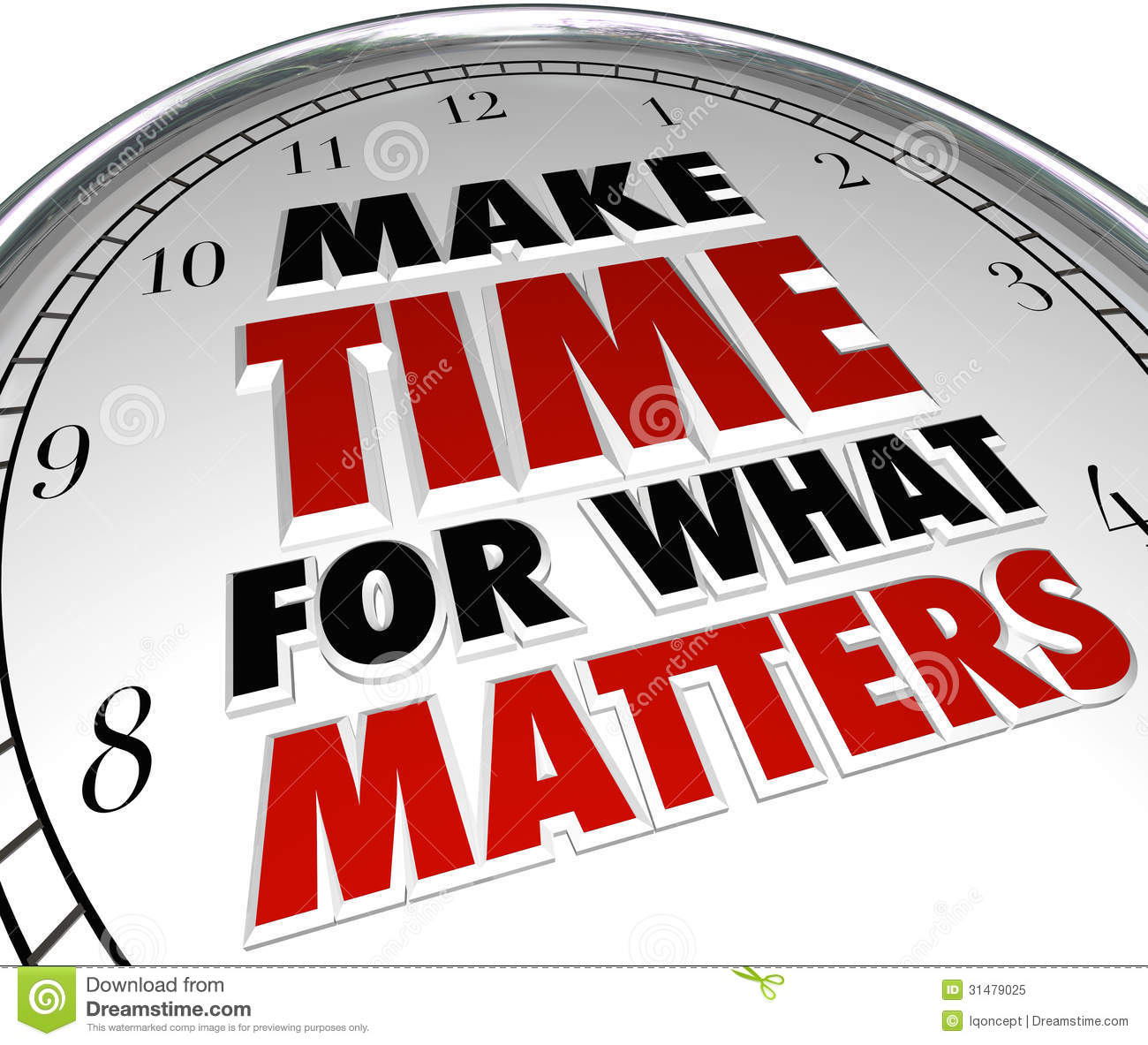 The Words Make Time For What Matters On A Clock Representing The