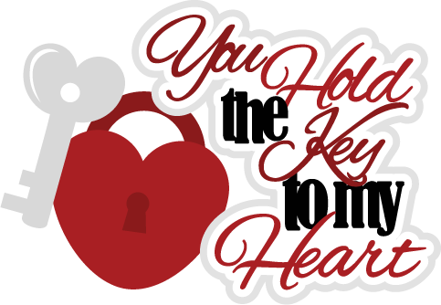 You Hold The Key To My Heart Clipart You Hold The Key To My Heart