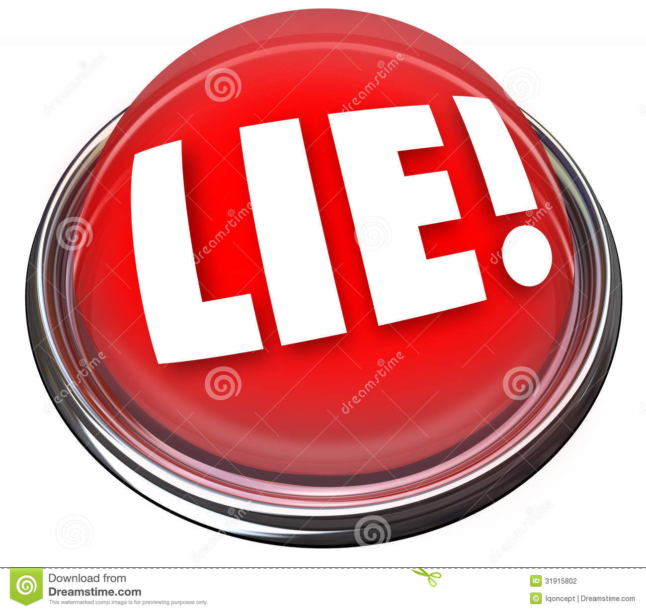 The Word Lie On A Red Light Or Button To Indicate Someone Is Lying Or