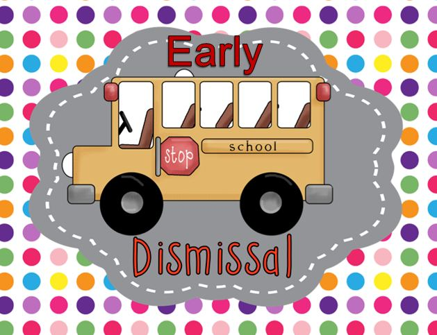Friday April 17th   Early Dismissal