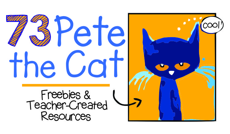 73 Cool Pete The Cat Freebies And Teaching Resources Pete The Cat Is