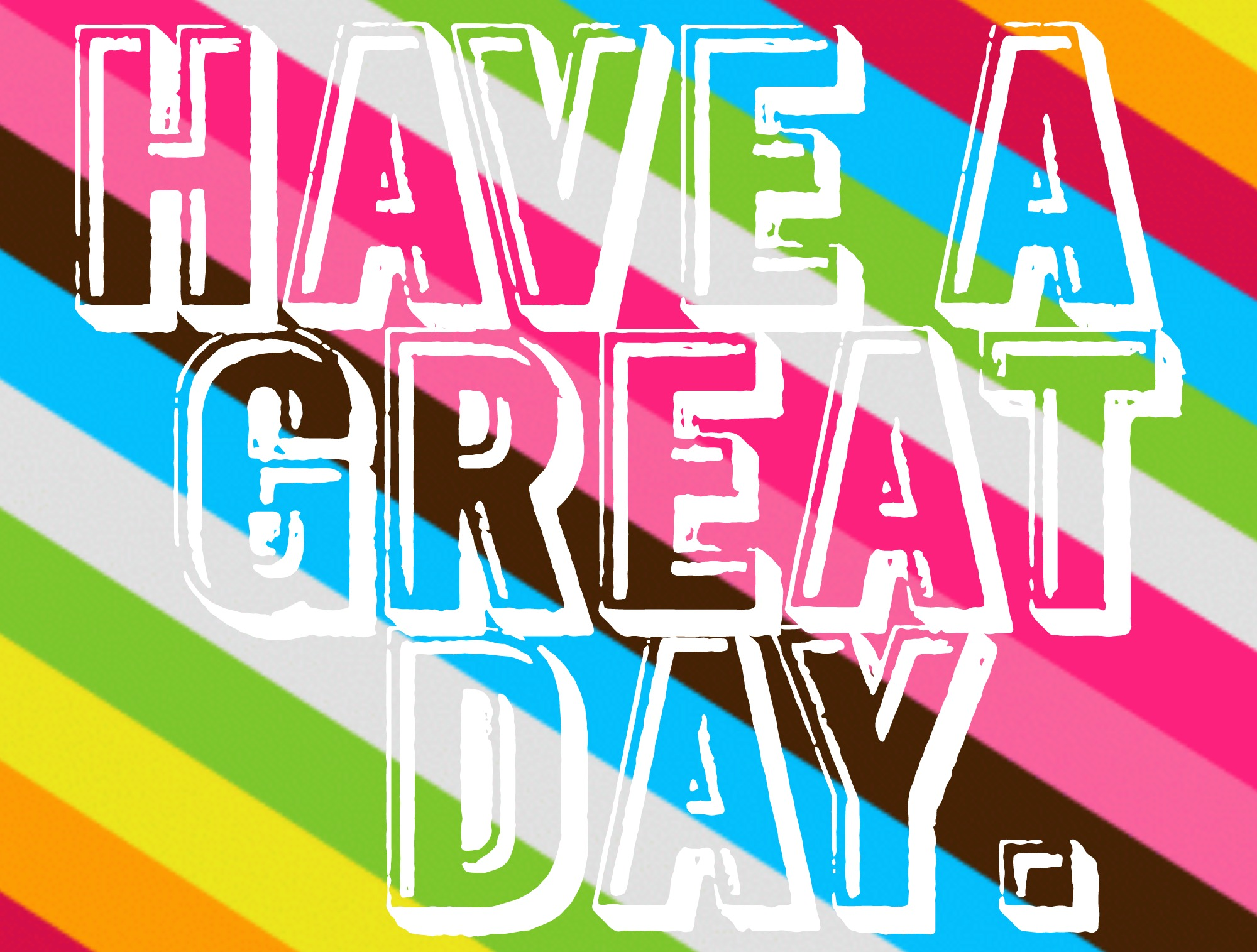 Even Added Some Generic Have A Great Day    So You Could Do This