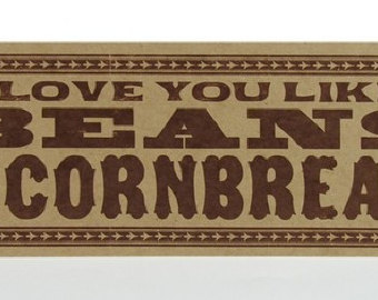 Love You Like Beans And Cornbread Post Card Sign Hand Printed