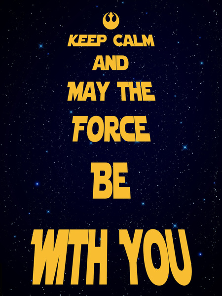 Keep Calm And May The Force Be With You Art Print