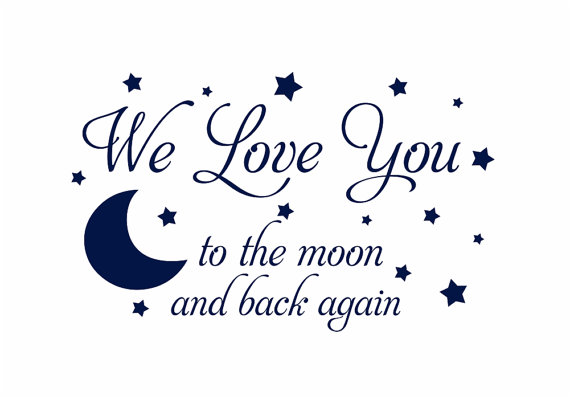 We Love You To The Moon And Back Again Vinyl Wall Decal   Baby Nursery