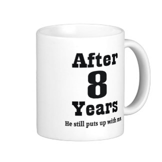 8th Anniversary Funny Coffee Mug   24 95